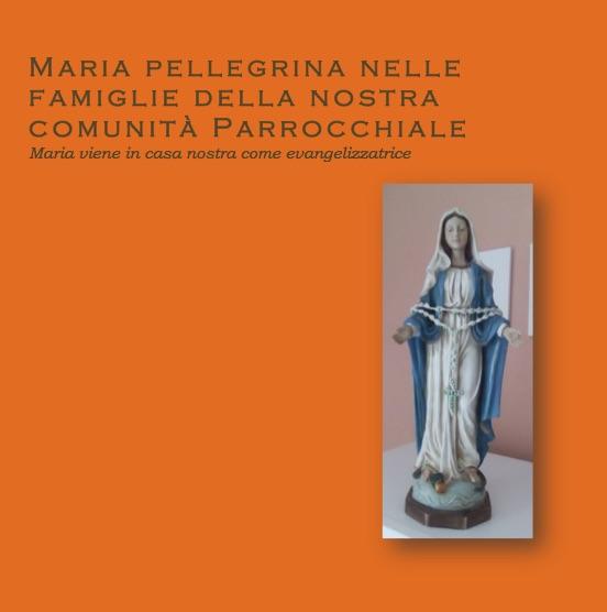 Maria pellegrina nelle famiglie della nostra comunità Parrocchiale